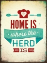 Blechschild 35x26 Home is where the Herd is